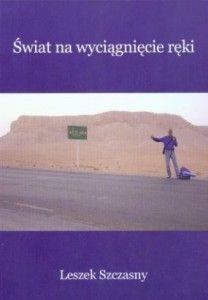 Swiat-na-wyciagniecie-reki_Leszek-Szczasny,images_big,29,978-83-930974-2-5[1]